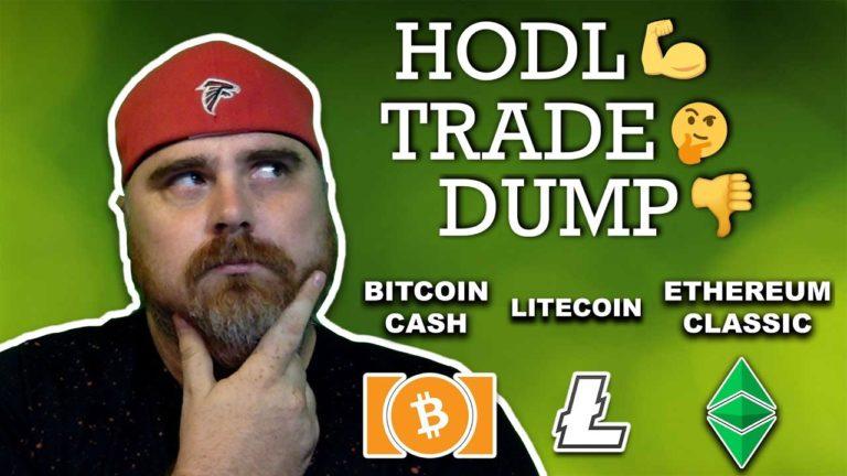 Hodl, Trade, or Dump?   ETC vs BCH vs LTC