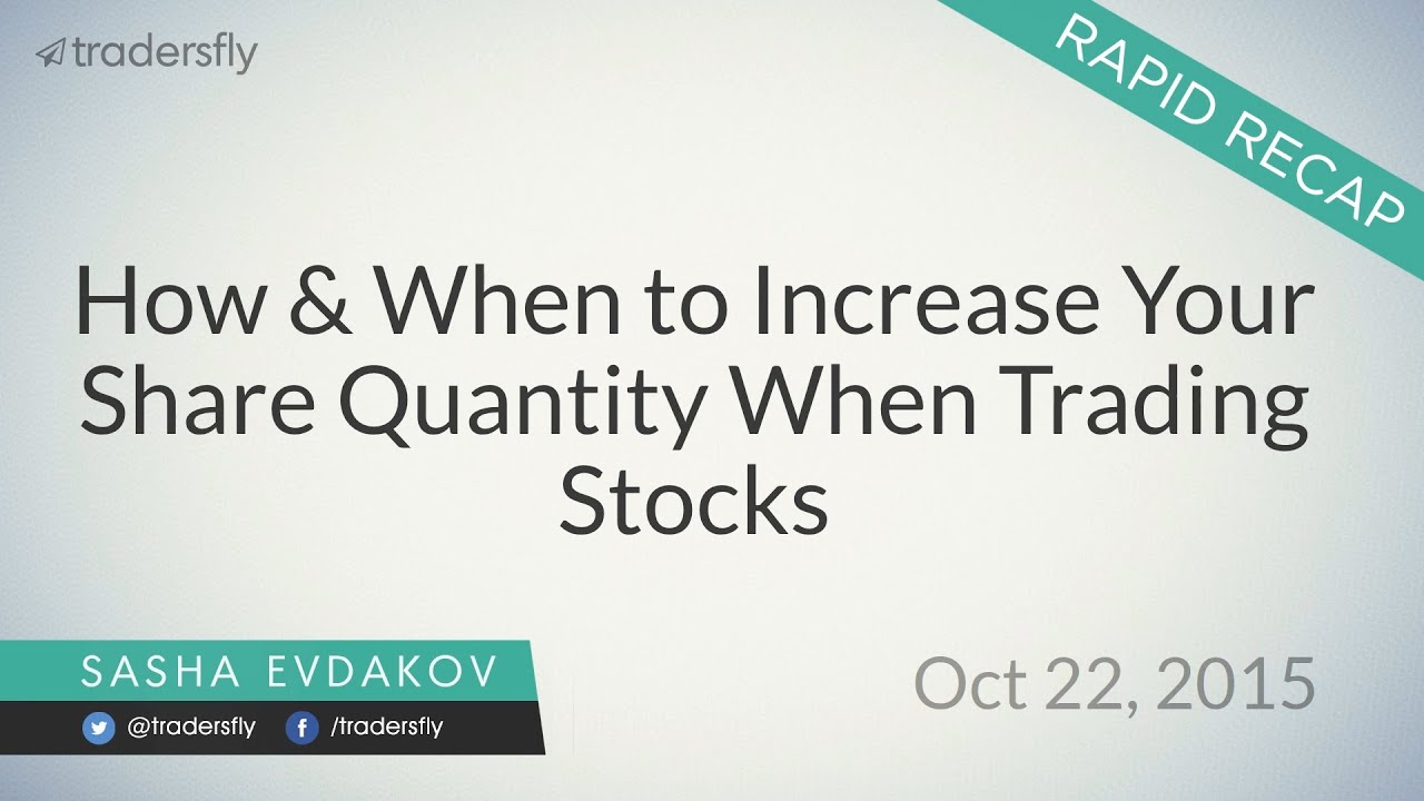 How & When to Increase Your Share Quantity When Trading Stocks