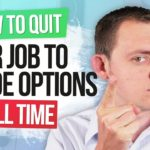 Leaving a Stressful Job to Trade Options Full Time Getting Started Guide