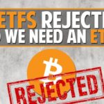 NEWS: 9 Bitcoin ETFs rejected! Do we need an ETF anyway?