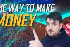 THE WAY TO MAKE (GOOD) MONEY!!