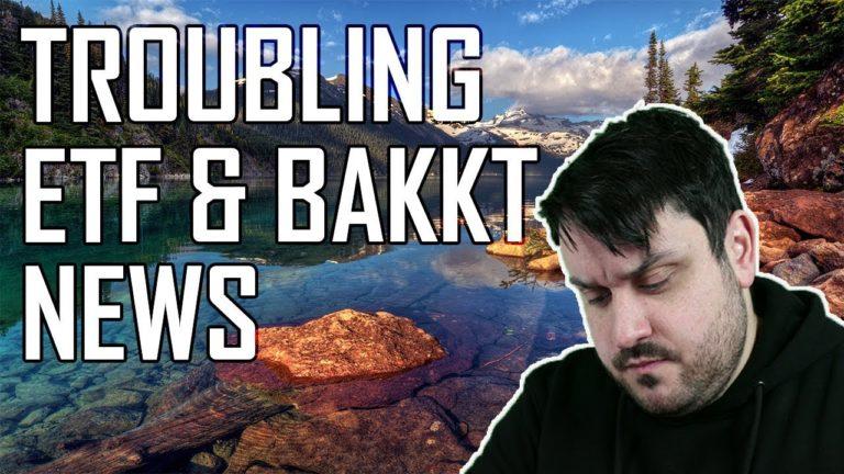 TROUBLING BITCOIN ETF & BAKKT NEWS!