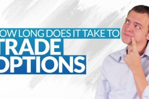 Testing the Time it Takes to Trade Options Each Month: Ep 219