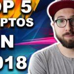 Top 5 Cryptocurrencies in 2018
