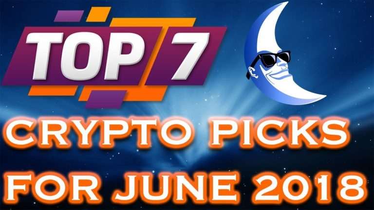 Top 7 Crypto Picks for June 2018