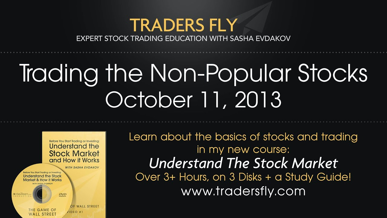 Trading the Non-Popular Stocks - Oct 11, 2013