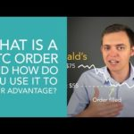 What is a GTC (Good Til Canceled) Order Type & How to use it to YOUR Advantage
