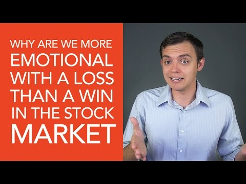 Why Are We More Emotional with a Loss Than a Win in the Stock Market