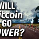 Will Bitcoin Realistically Go Lower?