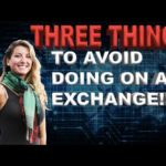 3 Things You Should Never Do on a Crypto Exchange