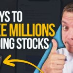 3 Ways to Make MILLIONS on the Stock Market
