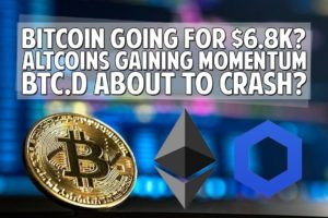 Bitcoin Going For $6.8k? Altcoins Gaining Momentum! BTC Dominance Bearish.