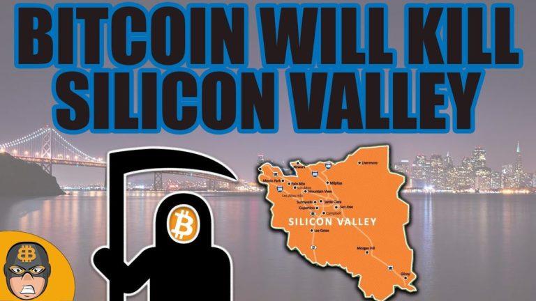 Bitcoin Will Kill Silicon Valley (Bitcoin News)