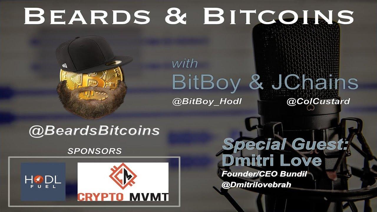 Dmitri Love Talks Bundil & Shark Tank | Beards & Bitcoins Episode 8