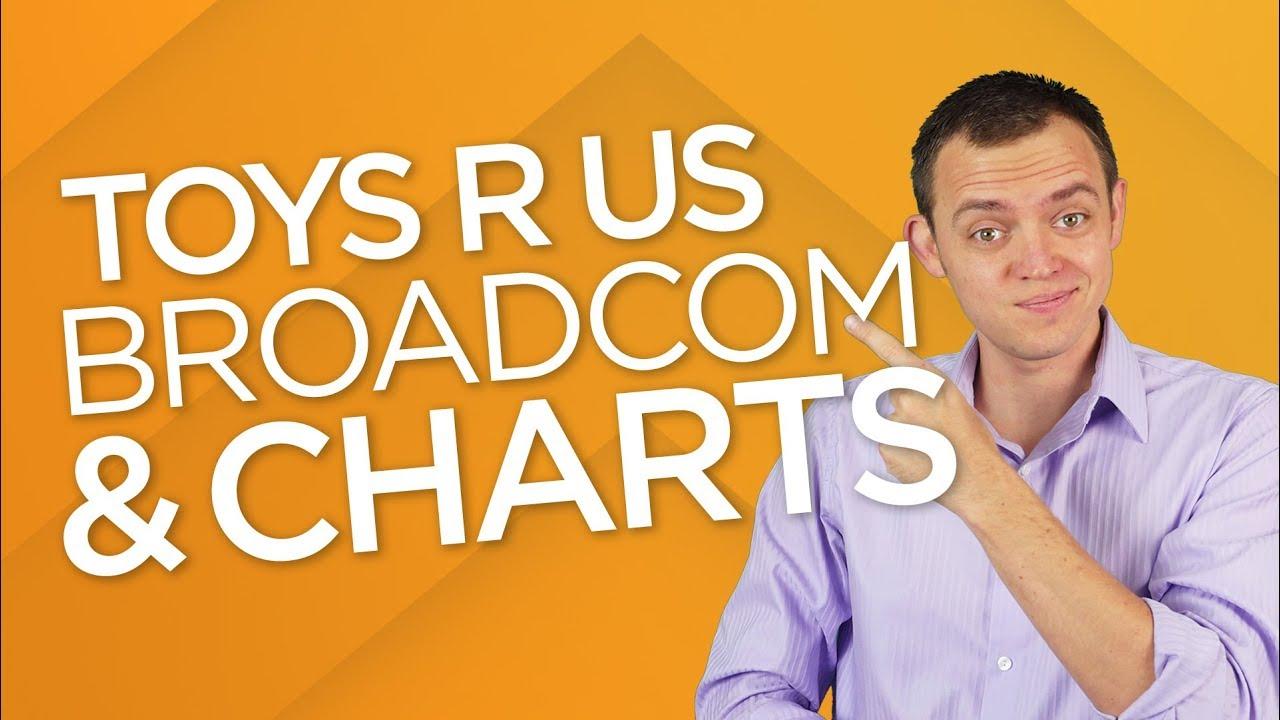 Ep 175: Rex Tillerson, Kudlow, Broadcom, Toys R Us, & Stock Charts