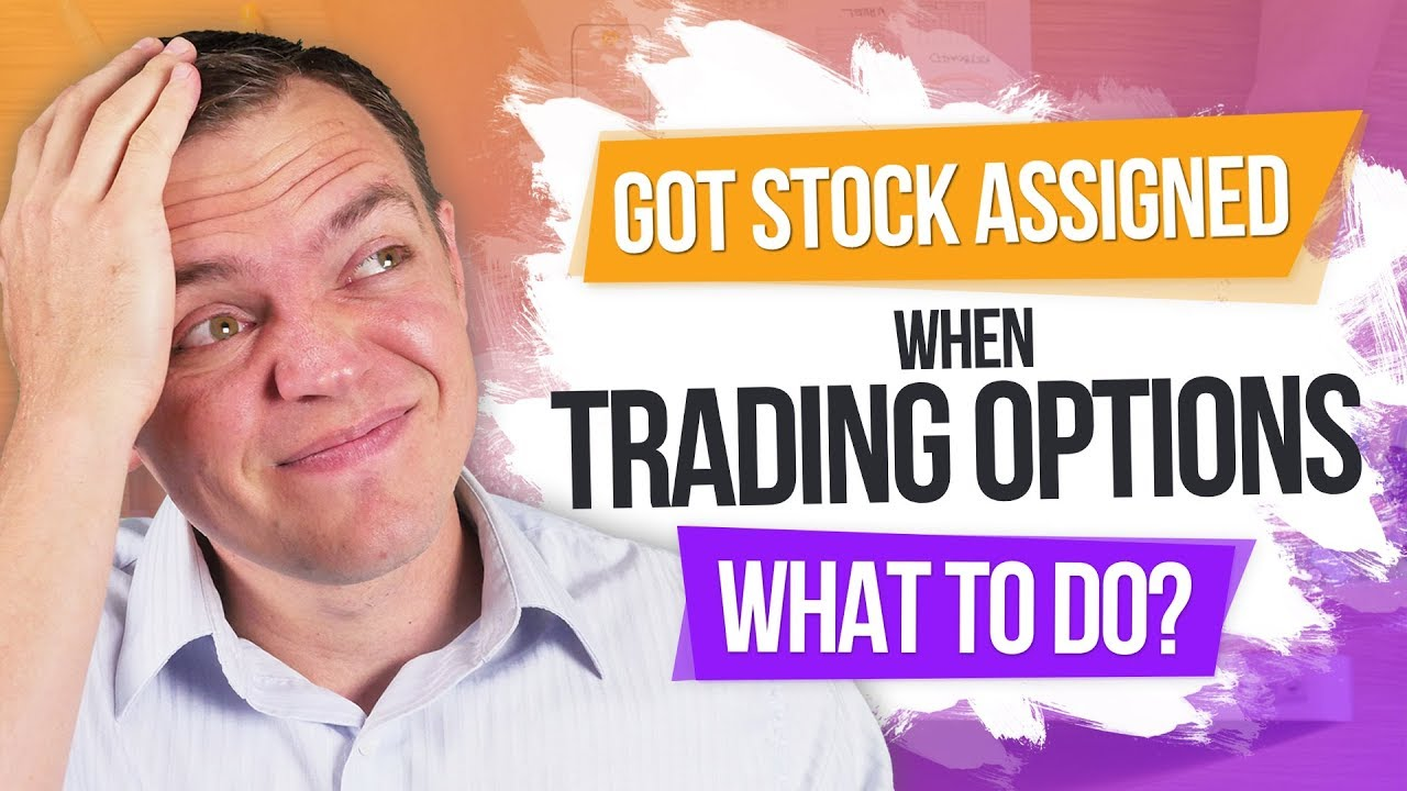 HELP! Trading OPTIONS and Got Stock Assigned: What to Do?