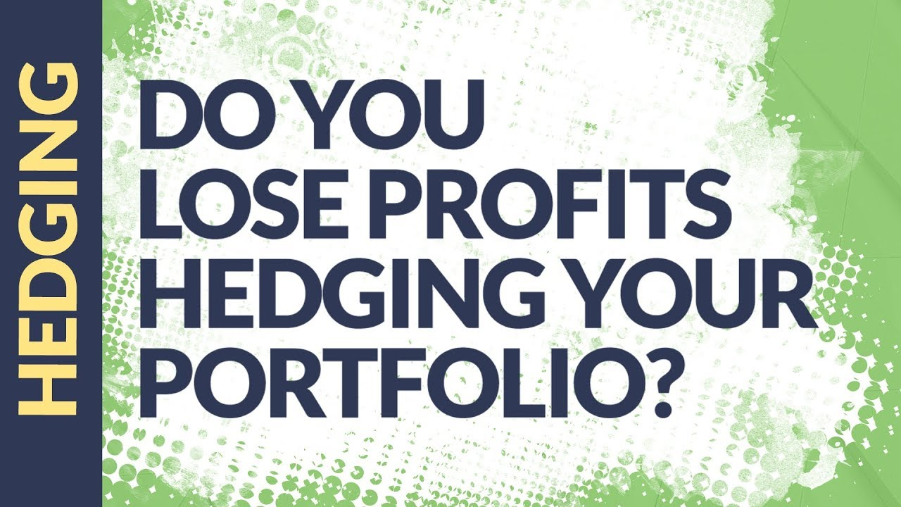 Hedging Your Portfolio - Don't You Lose Money with Protection?