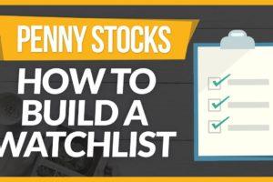 How to Build a Penny Stock Trading Watchlist to Trade
