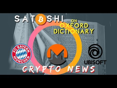 Satoshi Added to Oxford Dictionary | Traditional Institutions Accept Crypto | Monero | Bitcoin News
