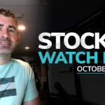 Stock Watch List and Game Plan for October 7, 2019