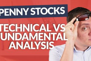 Technical vs Fundamental Analysis When Trading Penny Stocks