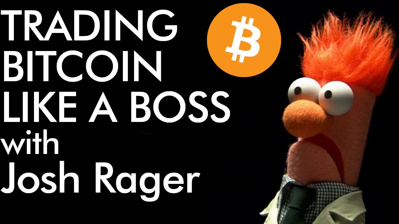 Trading Bitcoin like a BOSS - with Josh Rager