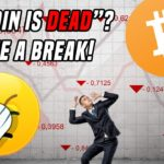 "Why ""Bitcoin is Dead"" Is Pure FUD"