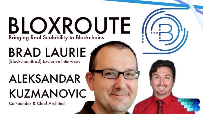 BloXroute | BlockchainBrad | Scaling Blockchains | Layer 0 | Crypto Interview Update | BDN