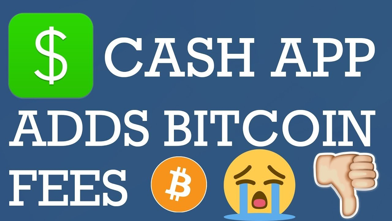 Cash App Bitcoin Fees Coming   How Much are Cash App Bitcoin Fees in 2019?