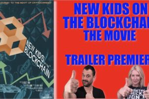 New Kids On The Blockchain, The Movie - TRAILER PREMIERE!!!
