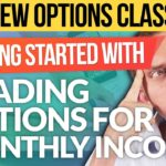 New Live Class: Trading Options for Monthly Income