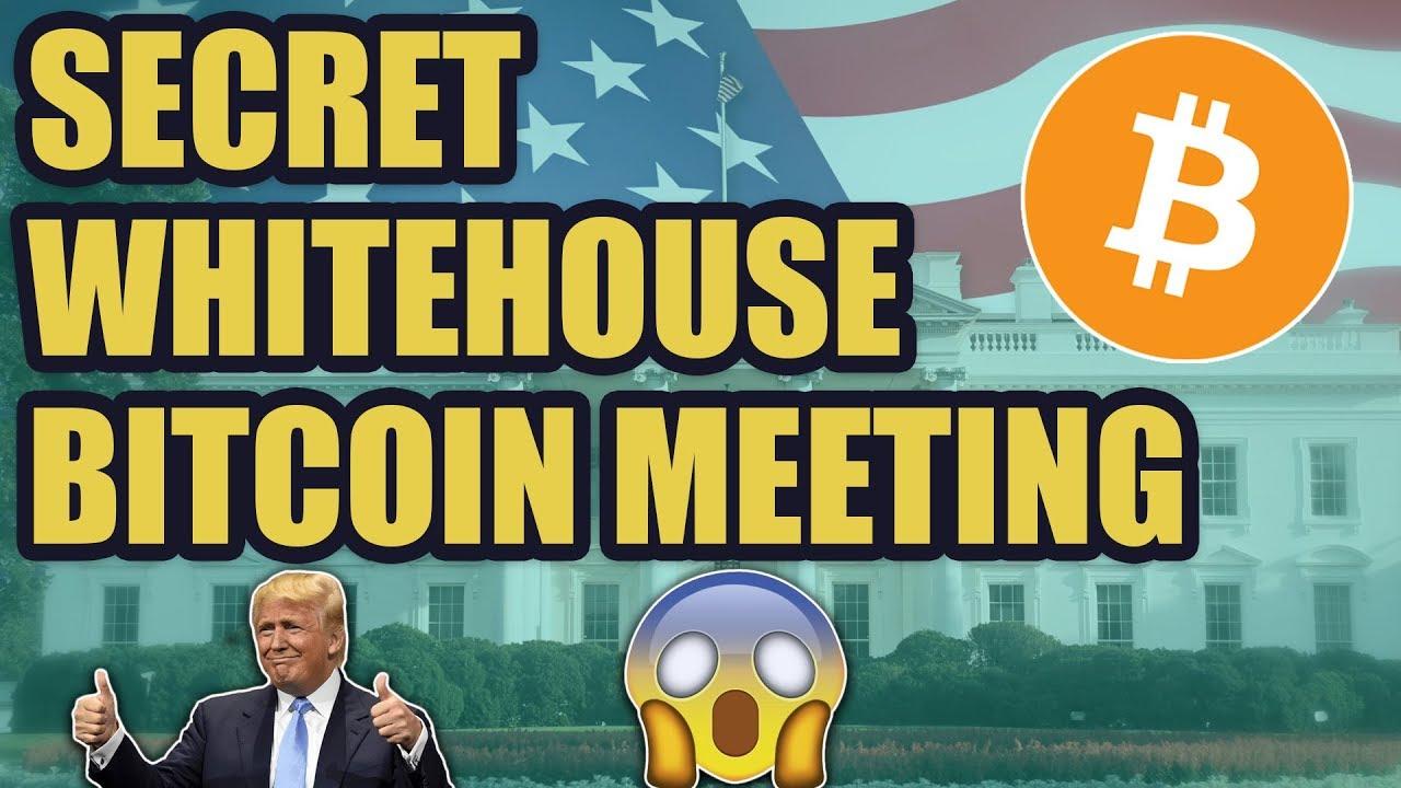 SECRET Whitehouse Bitcoin Meeting with Trump   Bitcoin India News 2019