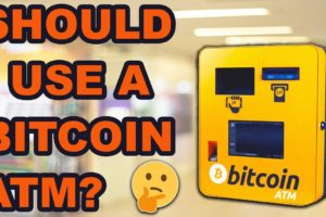 Should I Use a Bitcoin ATM in 2019?