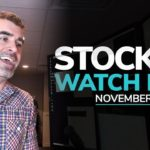 Stock Watch List and Game Plan for November 18th, 2019
