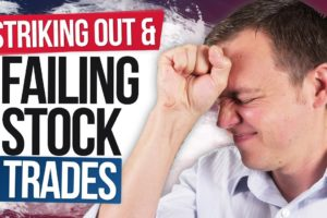 Striking Out & Failing Trades: Getting to Success