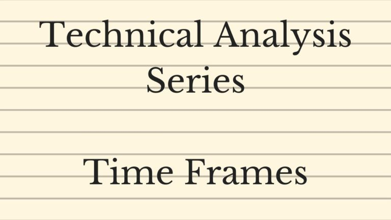 Technical Analysis Series – Time Frames
