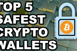 Top 5 Safest Crypto Wallets 2019