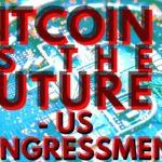 US CONGRESSMAN BULLISH ON BITCOIN | Tomochain | Chainlink | Chiliz | Telegram GRAM | Bitcoin News