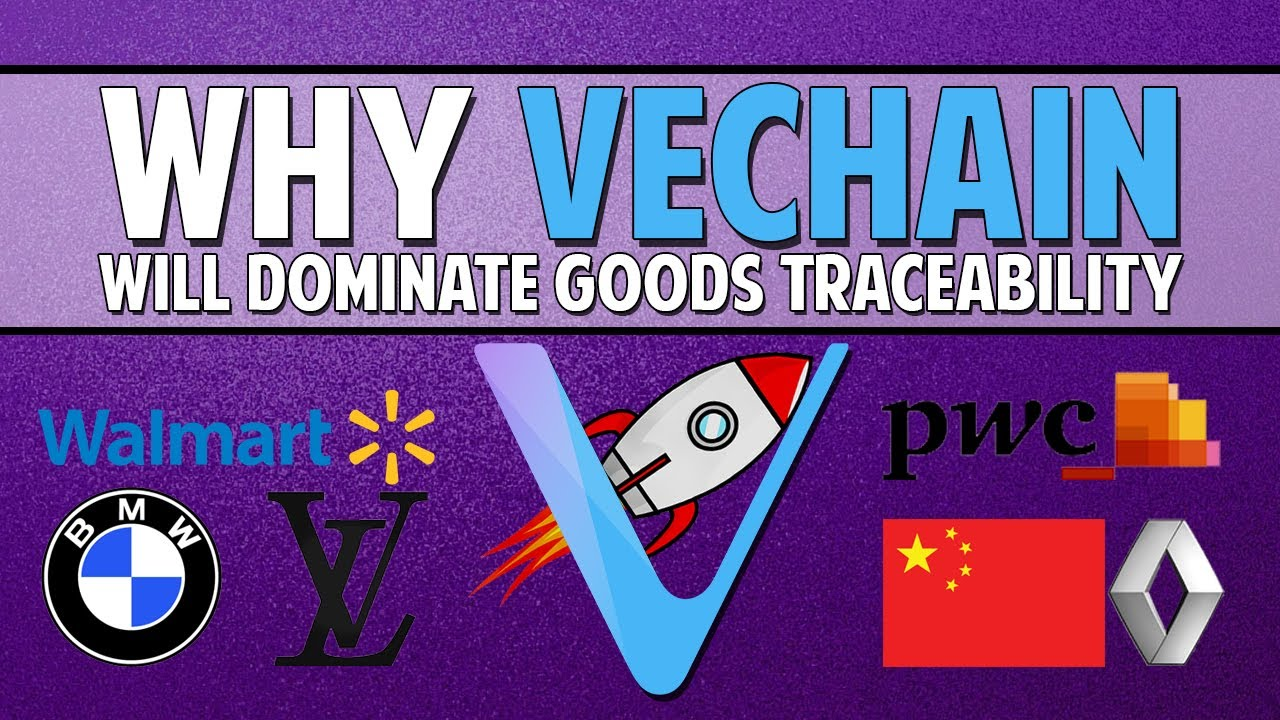 VeChain (VET) - Why It Will Dominate Goods Traceability & More