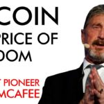 Bitcoin & The Price of Freedom with John McAfee