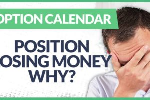 Options Calendar Position Losing Money - What's Happening