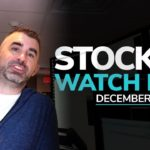 Stock Watch List and Game Plan for December 30th, 2019