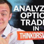 ThinkorSwim (TOS) Analyze Tab Tutorial - How to Use it To Analyze Option Trades