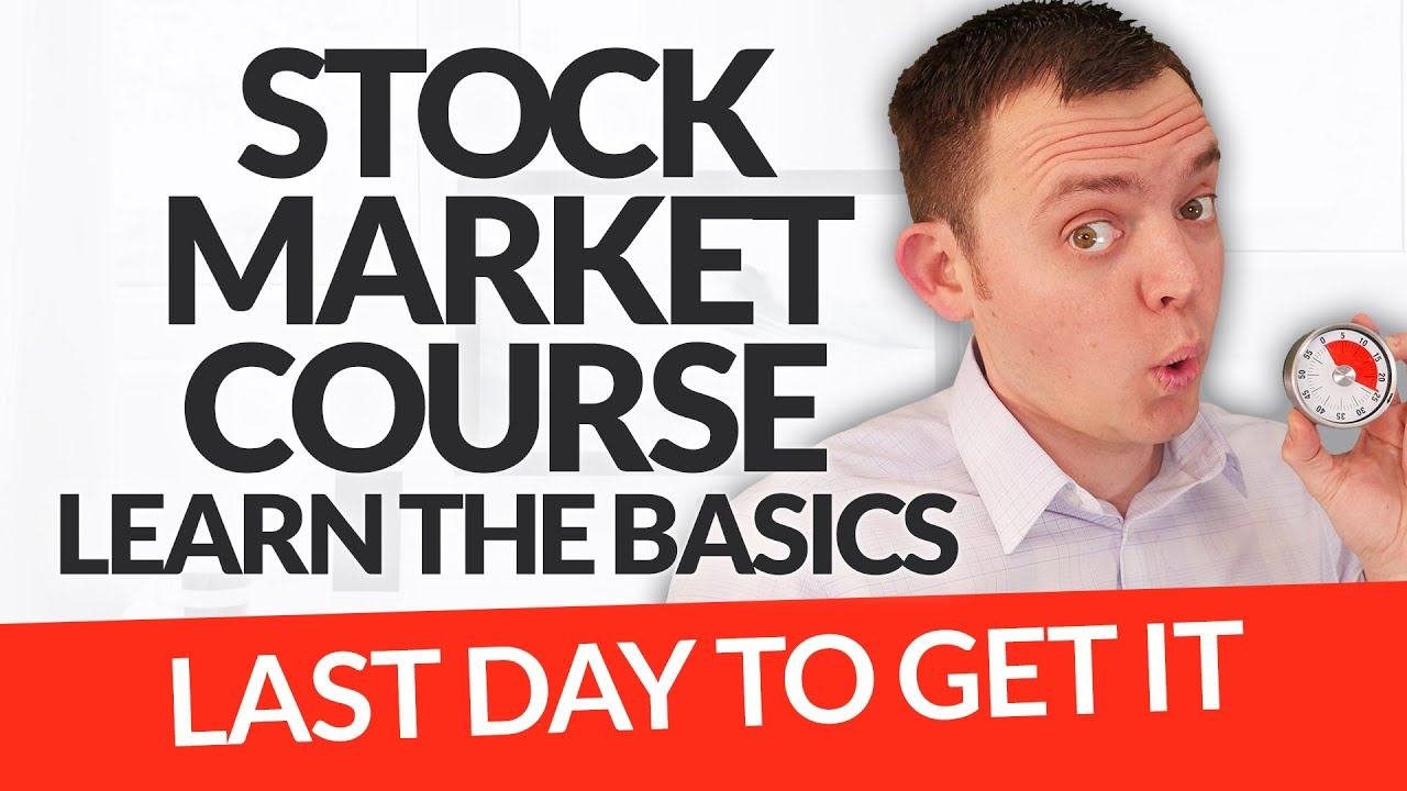 Last Day to Get Our Stock Market Course & Learn the Basics!