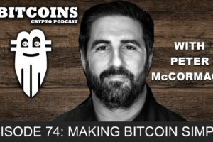 Making Bitcoin Simple in 2020 Featuring Peter McCormack