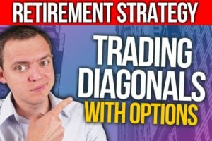 RETIREMENT STRATEGY: Why Trading Diagonals with Options is Great!