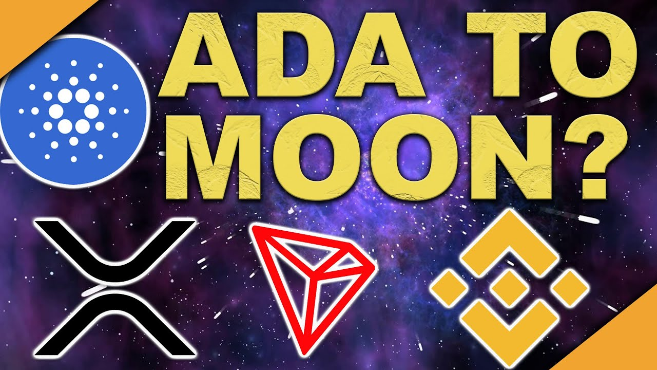 ADA to Moon Soon   XRP Giving Up?   TRON & Binance Disasters