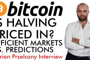 Bitcoin Halving Priced In? Efficient Markets VS. Predictions