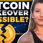 Is It Possible to Take Over Bitcoin?