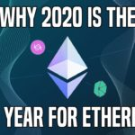 Why 2020 Is The Year For Ethereum | DeFi & Enterprise Adoption